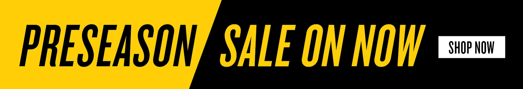 Preseason Sale on Now!